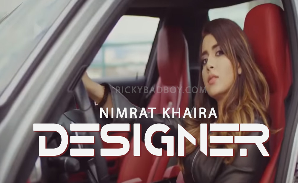 DESIGNER LYRICS – Nimrat Khaira | Deep Jandu | New Punjabi Song 2017