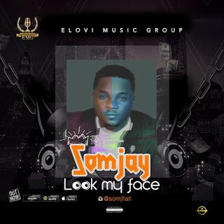 Music: Somjay - Look My Face