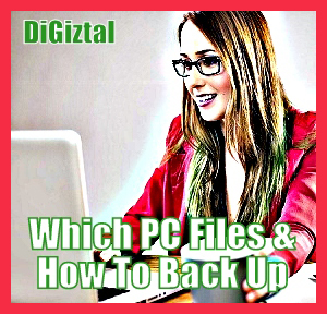 Which Computer Files To Back Up And How To Do It