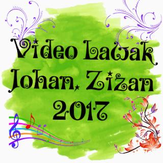 Video Lawak Johan, Zizan (2017), Jozan, Era, Hanif Era, Johara Pagi Era, Jozanhara Pagi Era,