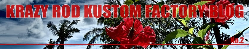 """KRAZY ROD KUSTOM FACTORY BLOG"""