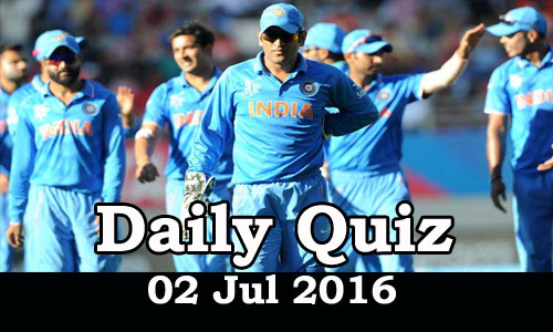 Daily Current Affairs Quiz - 02 Jul 2016