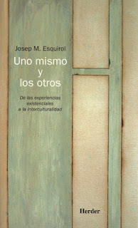 Uno mismo y los otros : de las experiencias existenciales a la interculturalidad / Josep M. Esquirol