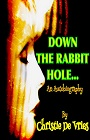 https://www.amazon.com/Down-Rabbit-Hole-Autobiography-Christie-ebook/dp/B014K58J2Q