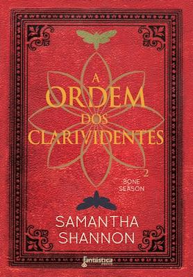 A ORDEM DOS CLARIVIDENTES (Samantha Shannon)
