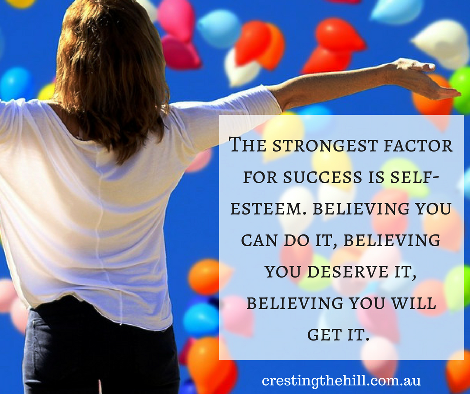 The strongest factor for success is self-esteem. believing you can do it, believing you deserve it, believing you will get it