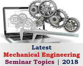 Latest Mechanical Engineering Seminar Topics | 2018