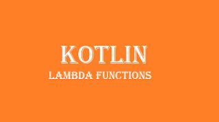 Kotlin Lambda expressions