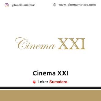 Lowongan Kerja Padang: Cinema XXI Plaza Andalas Juni 2021
