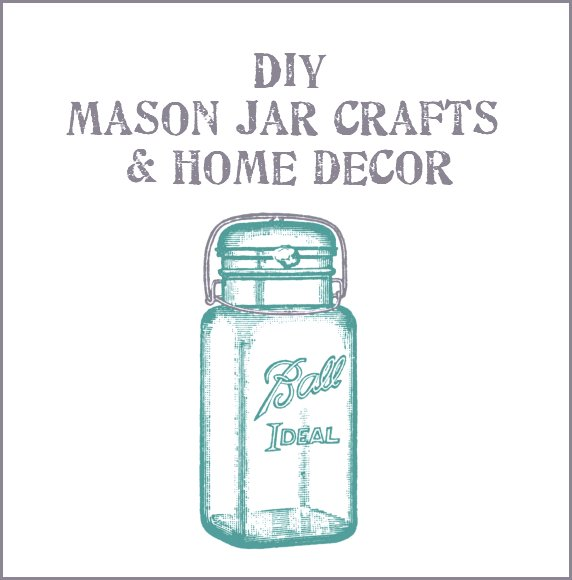 Dishfunctional Designs: DIY Mason Jar Crafts & Home Decor