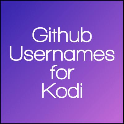 Kodi Netflix 2019: LIST OF GITHUB USERNAMES FOR KODI