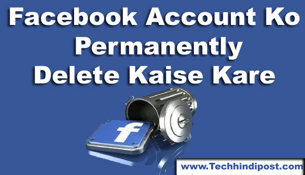 facebook account ko delete ya deactivate kaise kare