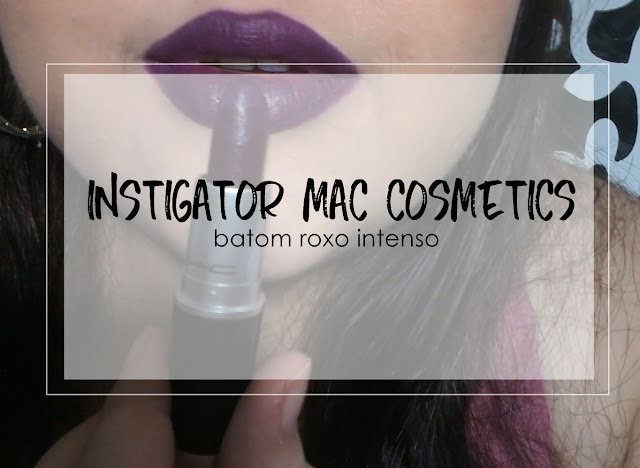 Batom Roxo resenha Instigator MAC Cosmetics