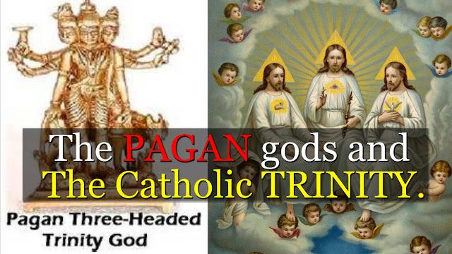 The pagan gods and the Catholic Trinity.