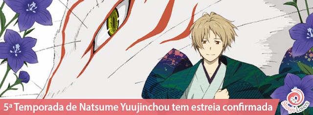 5ª Temporada de Natsume Yuujinchou tem estreia confirmada