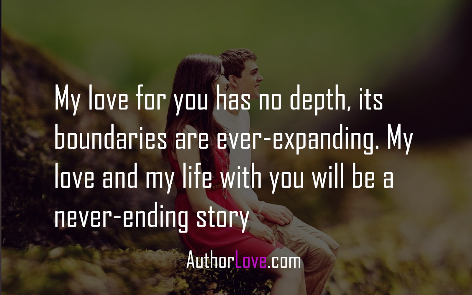 Love Of My Life Quotes For Her Magnificent My Love For You Has No Depth Its Boundaries Are Everexpanding