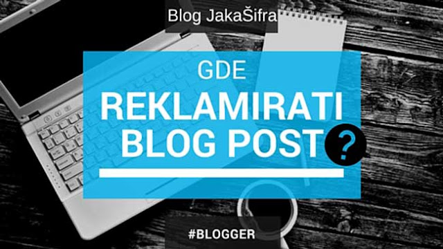 Besplatno reklamiranje blog posta nakon objavljivanja