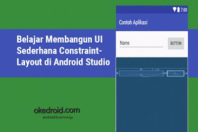Belajar Membangun UI Sederhana ConstraintLayout di Android Studio