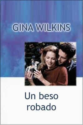 Gina Wilkins - Un beso robado