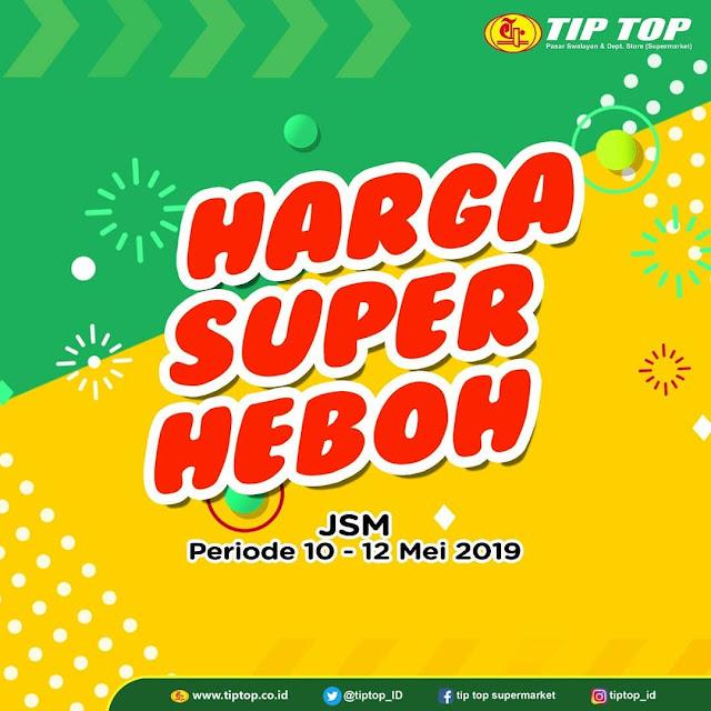 #TipTop - #Promo #Katalog Harga Super Heboh Periode 10 - 12 Mei 2019