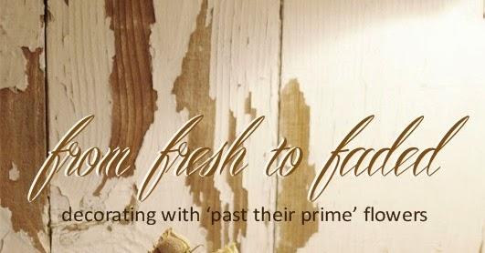 From Fresh To Faded... HomewardFOUND Decor