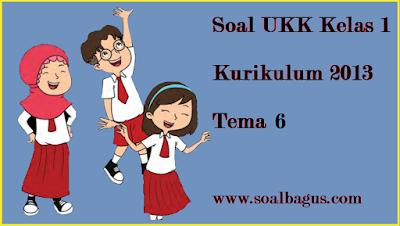 Download soal latihan ukk kls 1 tema 6 2017 www soalbagus com