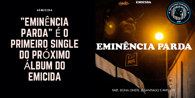 """Eminência Parda"" é o primeiro single do próximo álbum do Emicida"
