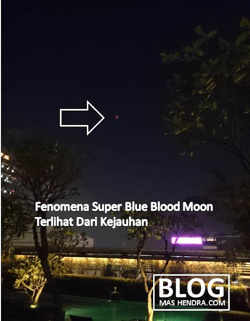 PenampakanSuper Blue Blood Moon - Blog Mas Hendra