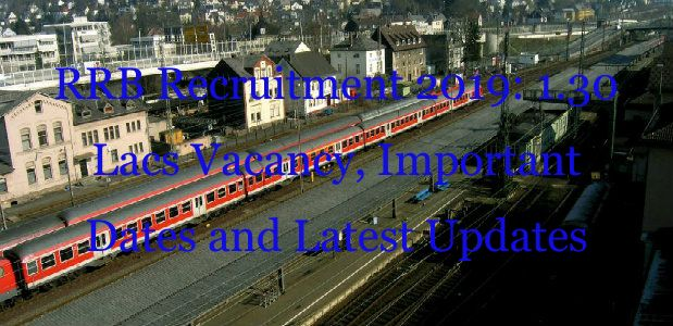 रेलवे में 1.30 लाख भर्ती, यहां पढ़ें महत्वपूर्ण तारीखें और लेटेस्ट अपडेट