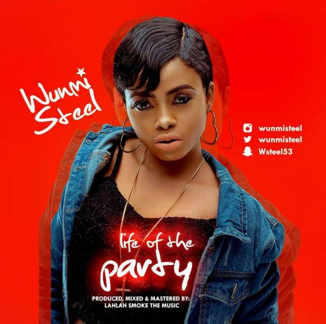 Wunmi Steel — Life of the party - www.mp3made.com.ng