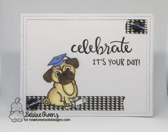 Celebrate, it's your day by Debbie features Pug Hugs and Birthday Essentials by Newton's Nook Designs; #newtonsnook