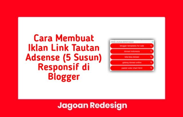 Cara Membuat Iklan Link Tautan Adsense (5 Susun) Responsif di Blogger