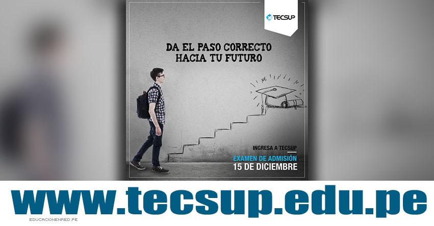 Resultados TECSUP 2019-1 (15 Diciembre) Lista Ingresantes Examen Admisión - www.tecsup.edu.pe