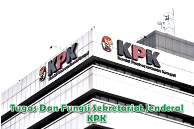 Tugas Dan Fungsi Sekretariat Jenderal KPK