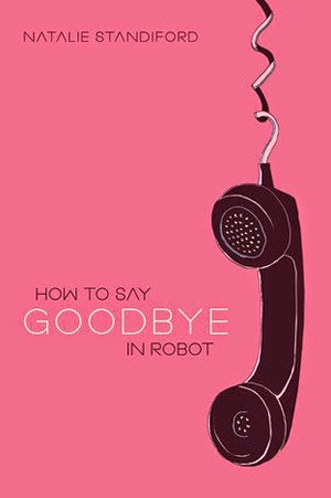 How to say goodbye in robot - Natalie Standford