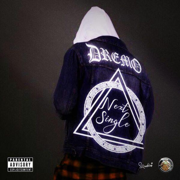 Dremo – Next Single