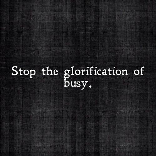 Slow Living quote Stop the glorification of busy - seen on Hello Lovely Studio