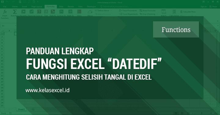 Rumus DATEDIF Excel, Cara Menghitung Selisih Tanggal di Excel