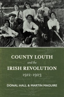 http://irishacademicpress.ie/product/county-louth-and-the-irish-revolution-1912-1923/