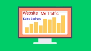 Blog Me Traffic Kaise Badhaye