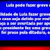 Lula pode fazer greve de fome