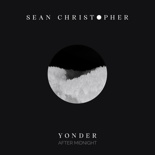 Sean Christopher - Yonder After Midnight