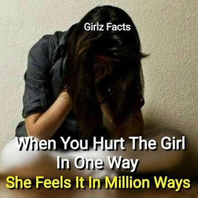 When You Hurt The Girl In One Way.  She Feels it in a Million Ways