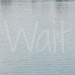 Wait (poem) brokenbreadandsmallfish.com