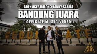 Lirik Lagu Bandung Juara - Asep Balon x AOI x Fanny Sabila