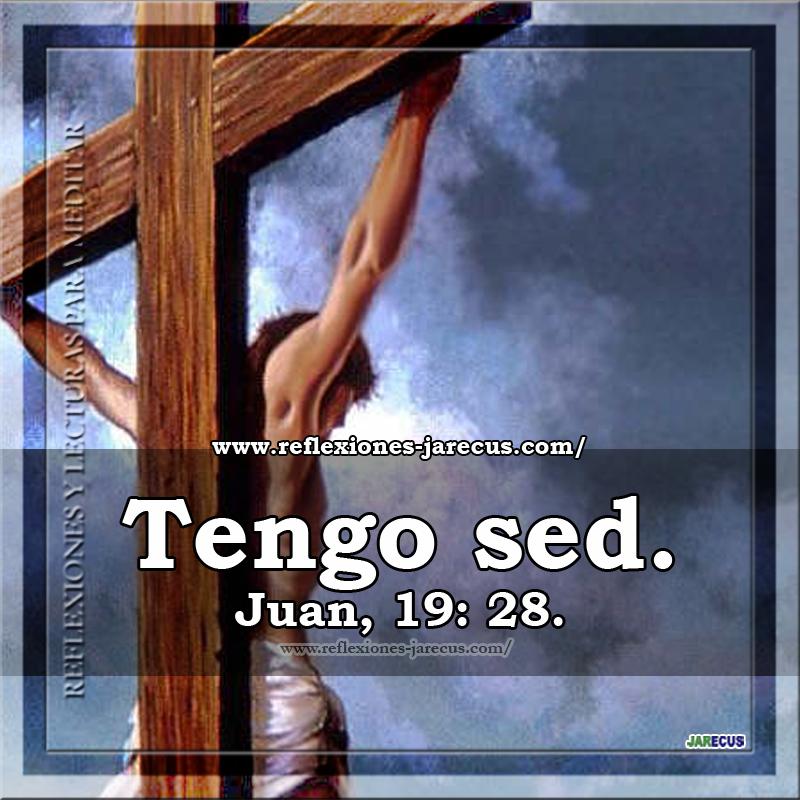 """QUINTA PALABRA """"¡Tengo sed!"""" (Juan 19, 28)  San Juan referencia la sed de Jesús y el vinagre que le ofrecen al cumplimiento de las Escrituras. Todo está en función de la voluntad divina"""