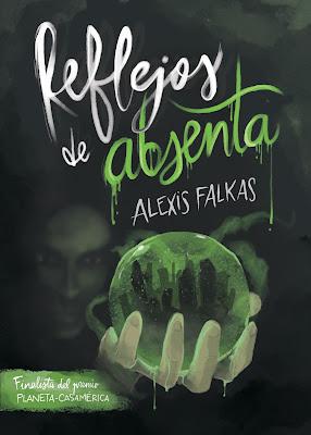 Reseña | Reflejos de absenta - Alexis Falkas