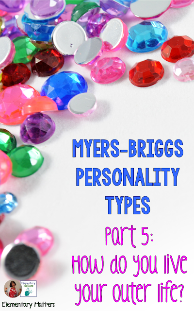 Myers-Briggs Part 5: How do you live your outer life? The 5th in a series, this post explores personality types, and how people live their outer lives - spontaneous or organized, or somewhere in between.