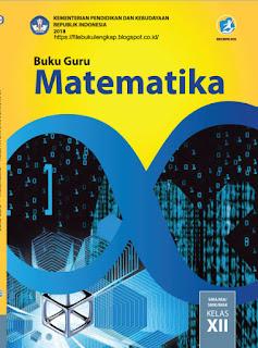Matematika Buku Guru Kelas 12-XII Kurikulum 2013 Revisi 2018