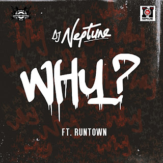 Music :DJ Neptune ft. Runtown – WHY (prod. Del'B)